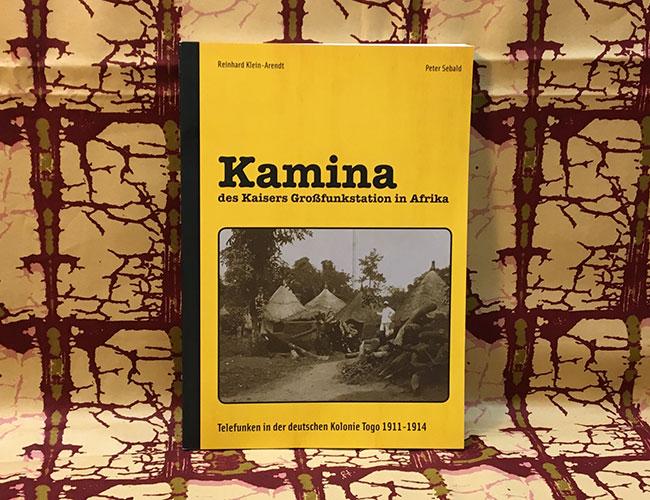 Sachbuch: Kamina, das Kaisers Großfunkstation in Afrika